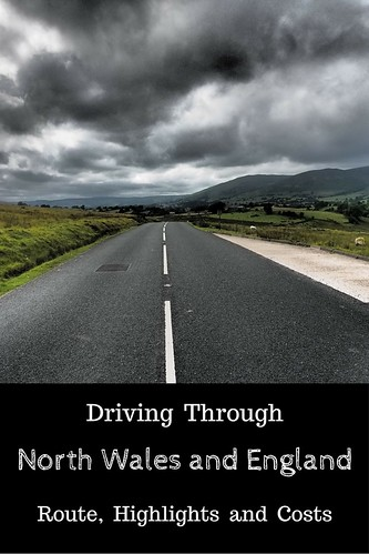 Driving Through North Wales and England: Route, Highlights and Costs | Live now – dream later travel blog